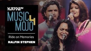 Ride on Memories - Ralfin Stephen - Music Mojo Season 4 - KappaTV