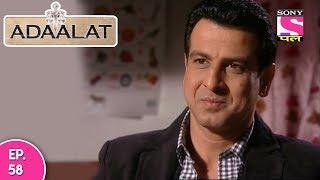 Adaalat - अदालत - Episode 58 - 07th  March, 2018