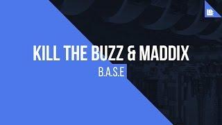 Kill The Buzz & Maddix - B.A.S.E