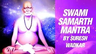 Shree Swami Samarth Jai Jai Swami Samarth by Suresh Wadkar | Swami Samarth Tarak Mantra