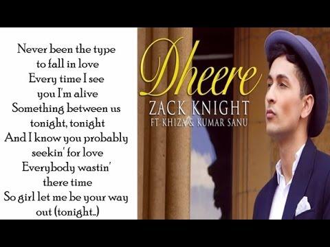 Dheere Dheere Se   Zack Knight   English Mix   Lyrics