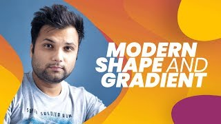 #1 All about Custom Shape & Modern Color Gradient In Photoshop