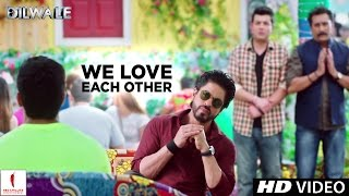 Dilwale | We Love Each Other | Kajol, Shah Rukh Khan, Kriti Sanon, Varun Dhawan