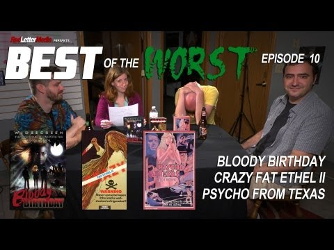 Best of the Worst Bloody Birthday Crazy Fat Ethel II and Psycho From Texas
