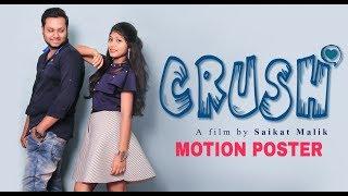 Crush Motion Poster    Saikat    Saparsha    Misty    This 25th Nov    Saikat Entertainment Studios