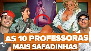 AS 10 PROFESSORAS MAIS SAFADAS