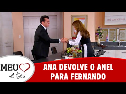 Meu Coração é Teu - Ana devolve o anel para Fernando (10/08/2016)