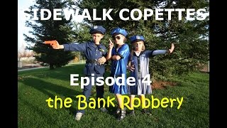 Sidewalk Copettes Episode 4: the Bank Robbery