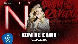 Naiara Azevedo - Bom de Cama (DVD Contraste)