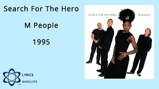 Search For The Hero - M People 1995 HQ Lyrics MusiClypz