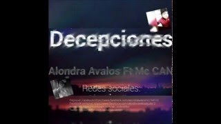 Decepciones  Alondra Avalos ft Mc CAN