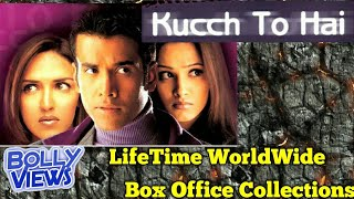 KUCCH TO HAI Bollywood Movie LifeTime WorldWide Box Office Collections Verdict Hit Or Flop