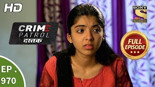Crime Patrol Dastak - Ep 970 - Full Episode - 5th February, 2019