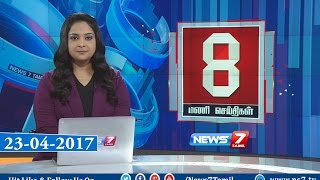 News @ 8PM | 23.04.17 | News7 Tamil