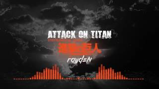 Rayden - Attack On Titan [Electronic Rock Cover]