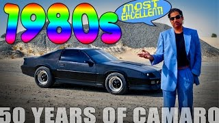 50 Years Of Camaro - 1980s, Most Excellent! NEW VIDEO SERIES Ep3/5