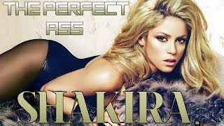 SHAKIRA   THE PERFECT ASS / EL CULO PERFECTO   SEXY EDIT 1080p
