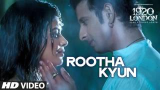 Rootha Kyun Full HD Video Song – 1920 LONDON 2016