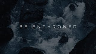 Be Enthroned (Official Lyric Video) - Jeremy Riddle | Have It All