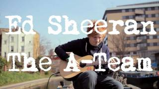 ed sheeran  the a team acoustic boat sessions