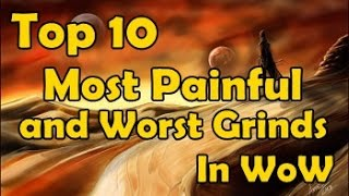Top 10 Most Painful and Worst Grinds in WoW