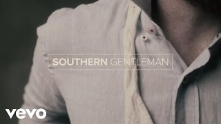 Luke Bryan - Southern Gentleman (Lyric Video)