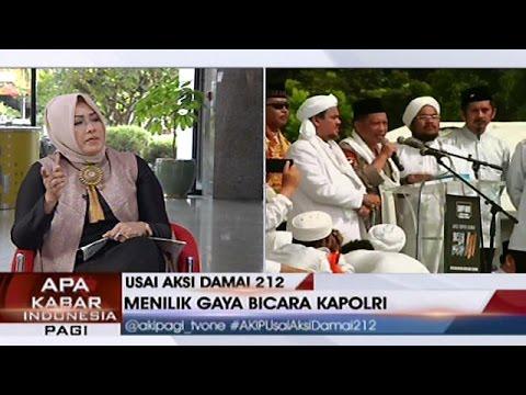 Apa Kabar Indonesia Pagi - Usai Aksi Damai 212, Menilik Gaya Bicara Kapolri