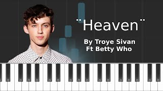 Troye Sivan - ''Heaven'' Ft Betty Who  Piano Tutorial - Chords - How To Play - Cover