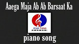 Aaayega maja ab barsat ka instrumental keyboard Piano Song