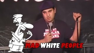 Mad White People (Stand Up Comedy)