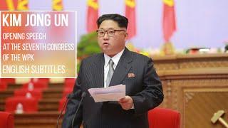 [English] Kim Jong Un's Opening Speech at the Seventh Congress of the WPK