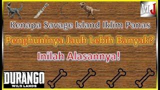 #KataBangJo, Kenapa Savage Island Iklim Panas Lebih Disukai? Durango Wildlands Indonesia