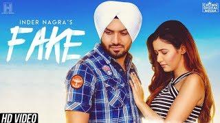 New Punjabi Songs 2018 | FAKE (Full Song) INDER NAGRA | Raj Fatehpur | Latest Punjabi Songs 2018