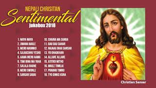 Nepali Christian Jukebox 2018 || Sentimental Songs Collection || Spring 2018