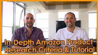 In-Depth Amazon Product Research Criteria & Tutorial