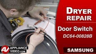 Diagnostic & Repair  - Door Switch issues - Samsung Dryer