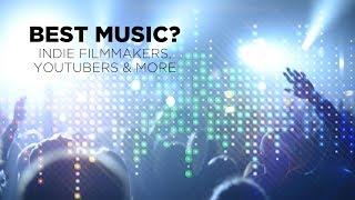 Best Music For Filmmakers & Video Creators?