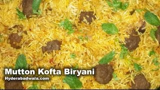 Kofta Biryani Recipe Video – How to Make Mutton Kofta Biryani – Easy & Quick cooking