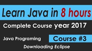 Java Programming Tutorial 3 Downloading & install Eclipse  --- learn java Complete Course in 8 hours