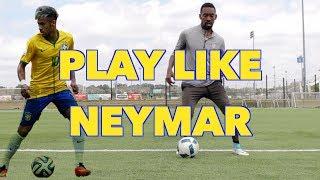 HOW TO PLAY LIKE NEYMAR JR. - STEP BY STEP - SOCCER SKILLS