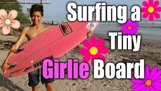 Surfing a little Girly Board - Surf Challenge