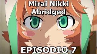 Mirai Nikki Abridged (ITA) ep. 7