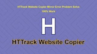 HTTrack Website Copier Mirror Error Problem Solve
