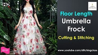 Floor Length Umbrella Cut Frock Cutting and Stitching || Full Umbrella Frock ||