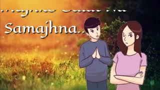 Mujhro Galat Na Samajhna