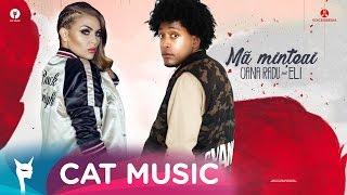 Oana Radu feat. Eli - Ma minteai (Official Single)