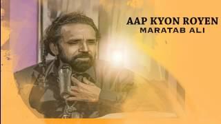 Aap Kyon Royen    Maratab Ali360p