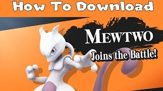 How To Download Mewtwo in Super Smash Bros for Nintendo WiiU!