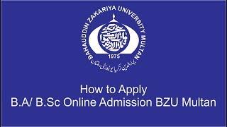 How to Apply B.A/ B.Sc Online Admission BZU Multan