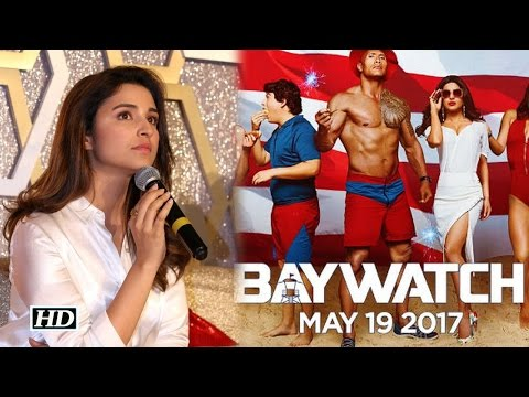 Parineeti comments on Priyanka's One Second in Baywatch trailer